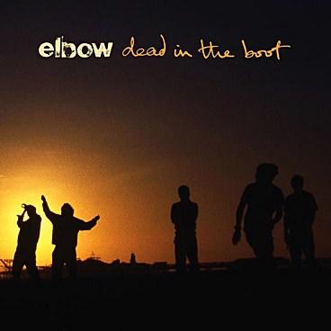 Elbow Dead In The Boot recenzja