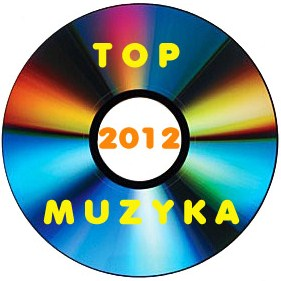 Muzyczne podsumowanie najlepsze płyty 2012