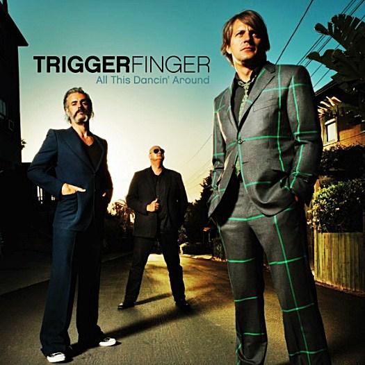 Triggerfinger All This Dancin? Around recenzja