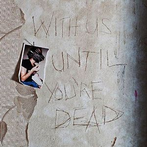 Archive With Us Until You're Dead recenzja