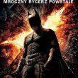 Dark Knight Rises Mroczny rycerz powstaje recenzja