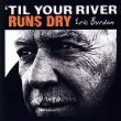 Eric Burdon 'Til Your River Runs Dry recenzja