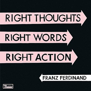 Franz Ferdinand Right Thoughts Words Action recenzja