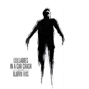 Bjorn Riis Lullabies Car Crash