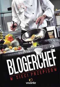 Książka Blogerchef 2 Wsieci przepisów