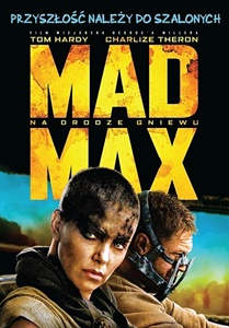 Mad MaxFury Road Nadrodze gniewu recenzja