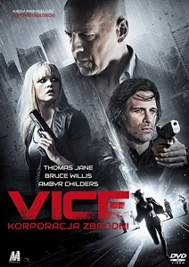 Vice Korporacja zbrodni recenzja Bruce Willis