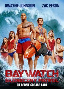 Baywatch Słoneczny patrol recenzja Gordon Efron Dwayne 2017