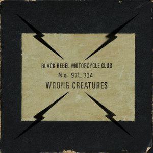 Black Rebel Motorcycle Club Wrong Creatures recenzja