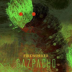 Gazpacho Fireworker recenzja