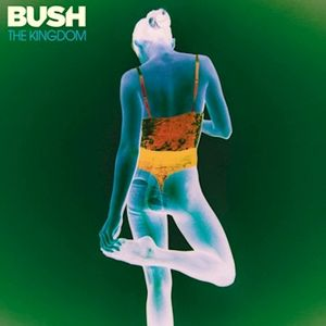 Bush The Kingdom recenzja